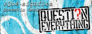 ¿Qué Significa Quaestio Omnia?